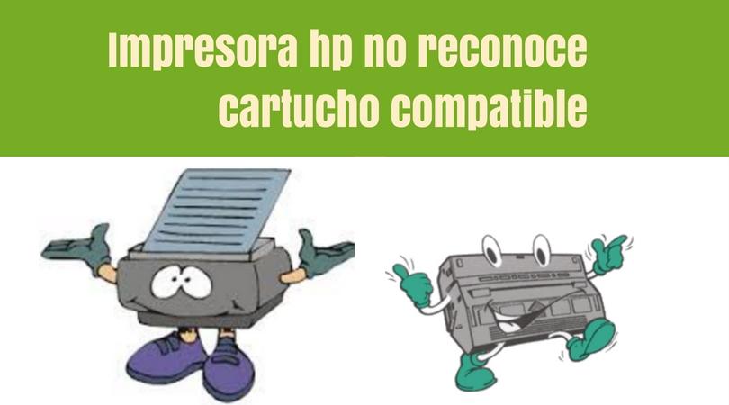Impresora hp reconoce cartucho compatible 3