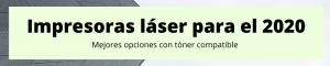 impresoras laser con toner compatible